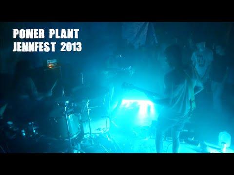 Power Plant - Live JENNFEST 2013