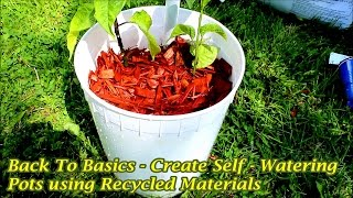 Create Self Watering Pots Using Old Recycled Materials