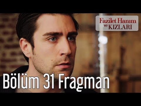 Fazilet Hanım ve Kızları 31. Bölüm Fragman