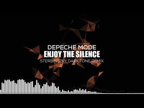 Depeche Mode -  Enjoy The Silence (Sterbinszky Dark Tone Remix)