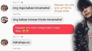 Download Lagu Hayaan mo sila Lyric prank to GROUP CHAT Gratis STAFABAND