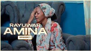 RAYUWAR AMINA EPISODE 1 WITH ENGLISH SUBTITLE | Latest Hausa Series 2020