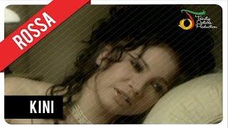 Rossa - Kini | Official Video Clip