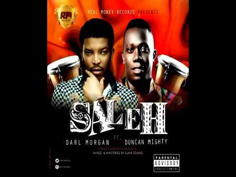 Darl Morgan ft  Duncan mighty   Saleh #1