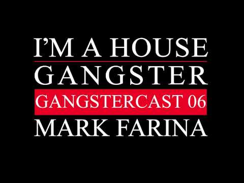 Gangstercast 06 - Mark Farina
