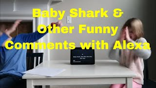 Baby Shark and FUNNY Comments with Alexa Show