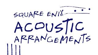 『SQUARE ENIX ACOUSTIC ARRANGEMENTS』PV第2弾
