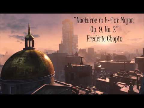 Fallout 4: Classical Radio - Nocturne in E flat Major, Op. 9, No. 2-  Frédéric Chopin