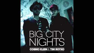 Cosmo Klein & Tim Royko - Big City Nights (Sebastián Serrano Remix) [OUT NOW]