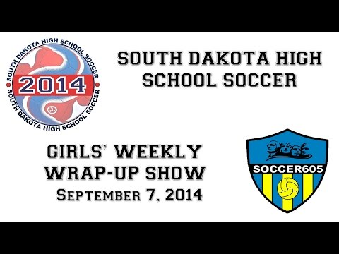 South Dakota High School Soccer Girls' Wrap-Up Show 09-07-2014