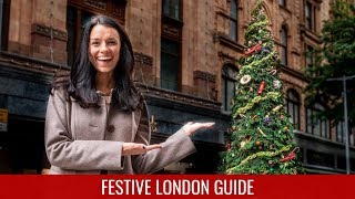 Christmas in London Guide 🎄 Festive Things to Do in London