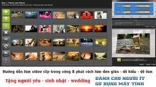 Hướng dẫn làm clip tặng người yêu, bạn bè, sinh nhật, đám cưới