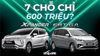 600 triệu mua xe 7 chỗ: Suzuki Ertiga hay Mitsubishi Xpander??? | Xế Cưng - Đánh Đổi