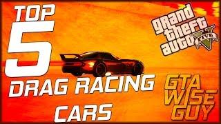GTA 5 Online | Top 5 Drag Racing Cars