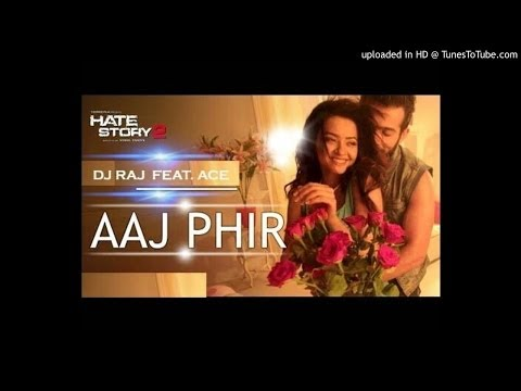 Aaj Phir. Remix (DJ RAJ .Feat. ACE)