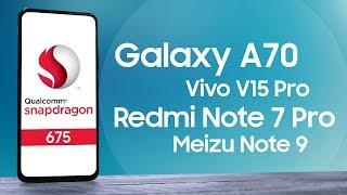 Как Samsung Galaxy A70, Redmi Note 7 Pro, Meizu Note 9, Vivo V15 Pro в играх? Обзор Snapdragon 675
