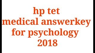 hp tet medical answerkey for psychology 2018