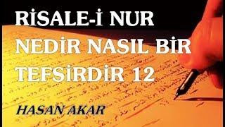 Hasan Akar - Risale-i Nur Nedir Nasıl Bir Tefsirdir 12