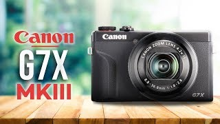 Canon G7X Mark iii Review - Watch Before You Buy