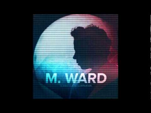 M Ward - Me And My Shadow