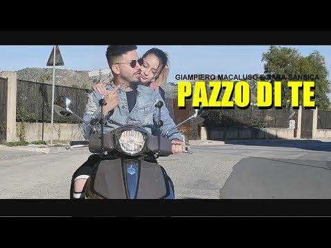 Giampiero Macaluso Feat Sara Sansica Pazzo di te Ufficiale 2018