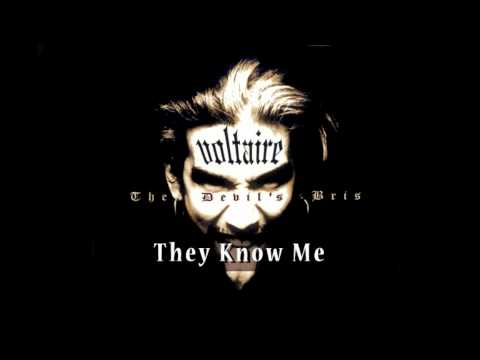Voltaire - They Know me