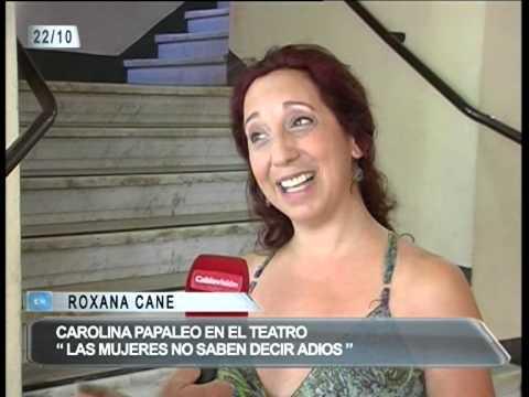 CAROLINA PAPALEO EN TEATRO ARGENTINO   ROXANA CANE