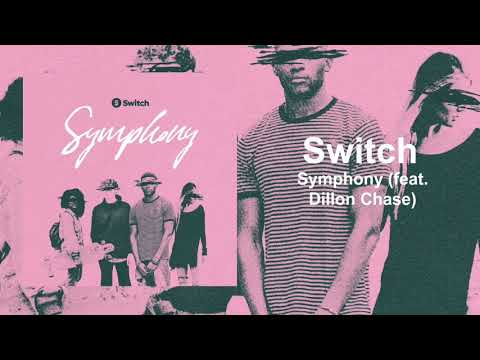 """Switch - """"Symphony (feat. Dillon Chase)"""""""