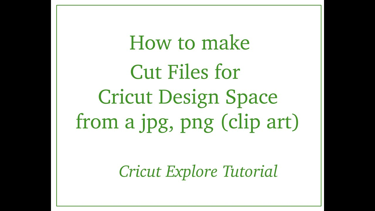 Download Making Cut Files for Explore with JPG & PNG files - YouTube