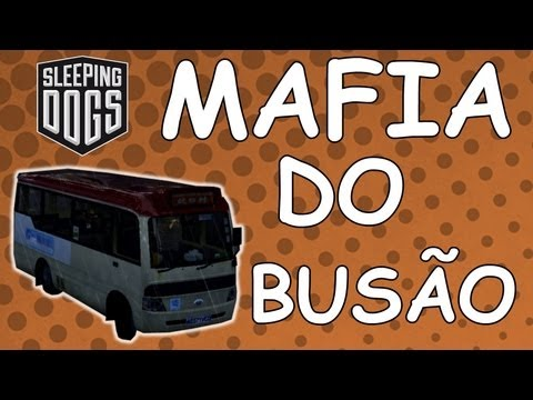 Sleeping Dogs#4 - Mafia do Busão