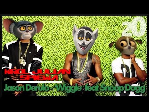 Król Julian śpiewa #20 ft. Jason Derulo Wiggle feat. Snoop Dogg Full HD