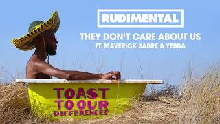 Rudimental They Don 39 T Care About Us Feat Maverick Sabre Yebba Official Audio