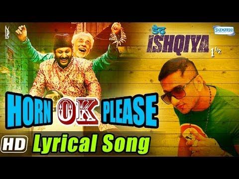 Horn OK Please Full Song Lyrical - Yo Yo Honey Singh & Sukhwinder - Dedh Ishqiya