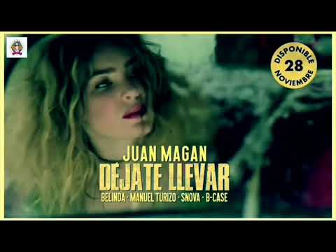 -Juan Magán Ft Belinda - Déjate Llevar