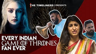 Every Indian Game Of Thrones Fan Ever   The Timeliners