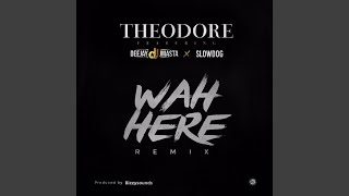 WAH HERE [REMIX]