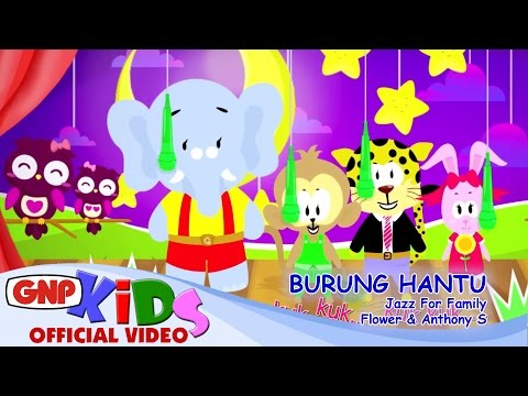 Lagu Anak - Burung Hantu - Jazz For Family Flower & Anthony