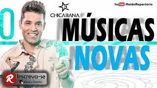 Chicabana - 7 Músicas Novas - Repertório Atualizado Março 2018