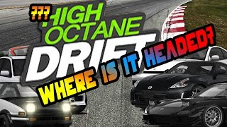 High Octane Drift - Where it's headed?
