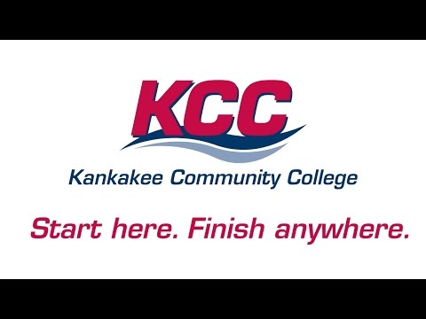 Start here.  Finish anywhere. - Kankakee Community College