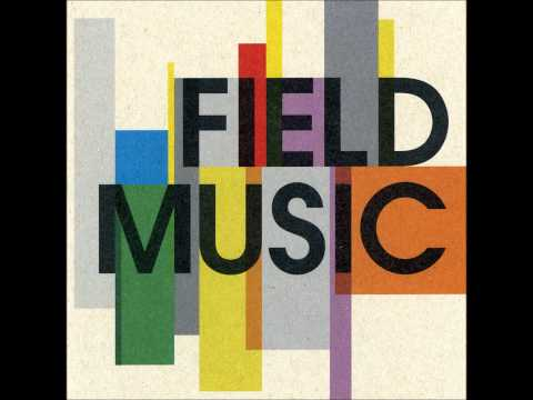Field Music - You're So Pretty