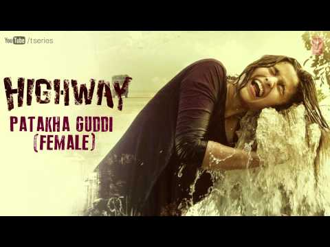 Highway Full Audio Song Patakha Guddi (Official) | A.R Rahman | Alia Bhatt, Randeep Hooda