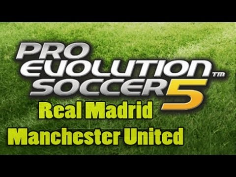 PES 5: Manchester United vs Real Madrid