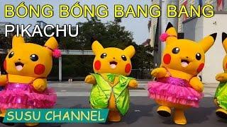Bống bống bang bang pikachu | Susu Channel
