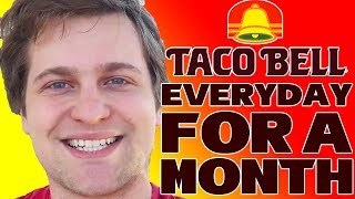 Taco Bell Everyday for a Month