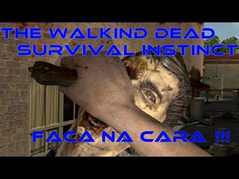 #2 The Walking Dead Survival Instinct - Faca na cara