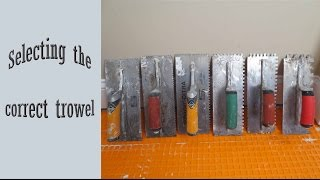 How to select the correct trowel