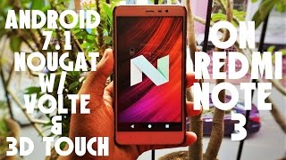 Install Android 7.1 Nougat (VoLTE) w/ 3D Touch on Redmi Note 3! ~ feat. Resurrection Remix!