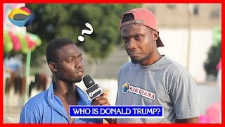 Who is DONALD TRUMP? | Street Quiz | Funny Videos | Funny African Videos | African Comedy