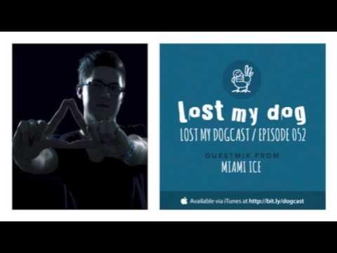 Lost My Dogcast 052 - Miami Ice